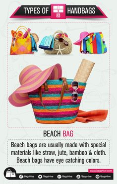 Types of Handbags | Beach Bag | 6  Beach bags are usually made with special materials like straw, jute, bamboo and cloth. Beach bags have eye catching colors.   #BagsHive #Beach