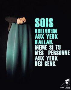 #sincérité #confiance #ensoi #agir #sereinement  Sois quelqu'un aux yeux d'Allah, même si tu n'es personne aux yeux des gens...