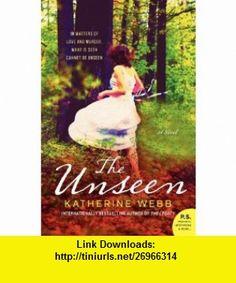 The Unseen A Novel (9780062077882) Katherine Webb , ISBN-10: 0062077880  , ISBN-13: 978-0062077882 ,  , tutorials , pdf , ebook , torrent , downloads , rapidshare , filesonic , hotfile , megaupload , fileserve