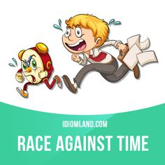 """Race against time"" means ""to do something very quickly"". Example: We had to race against time to finish the project before the deadline. English Vinglish, English Idioms, English Phrases, English Study, English Words, English Lessons, English Vocabulary, English Grammar, Learn English"