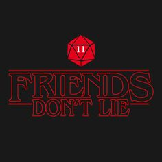 Friends Don't Lie Stranger Things Eleven Quote T-Shirt