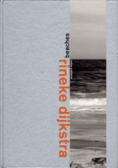 Rineke Dijkstra: Beaches , Rineke DIJKSTRA, UCCIA, Birgid - Rare & Contemporary Photography Books - Vincent Borrelli, Bookseller