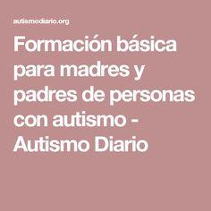 Formación básica para madres y padres de personas con autismo - Autismo Diario