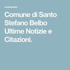 Comune di Santo Stefano Belbo Ultime Notizie e Citazioni.