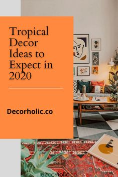 Tropical Decor Ideas to Expect in 2020 - decorholic.co