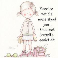 New School Year, Afrikaans, D1, My Children, Wisdom Quotes, Friendship, Meet, Messages, Superhero