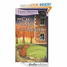 Amazon.com: The Cat, the Mill and the Murder: A Cats in Trouble Mystery eBook: Leann Sweeney: Books