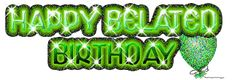 Orkut Myspace Happy Belated Birthday graphics and comments