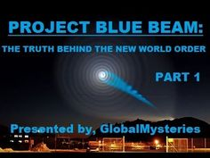 Project Blue Beam: The Truth Behind The New World Order (Part Project Blue Beam, Lake Monsters, Fight For Freedom, City Sky, Aliens And Ufos, End Of Days, See Videos, New World Order, What Goes On