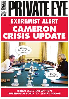 """EXTREMIST ALERT"" Cameron Crisis Update.  Where's the rest of the Cabinet ? They've joined Ukip.  Threat Level Raised from 'Substantial BORIS' to 'Severe FARAGE'.  Pictured: David Cameron, Theresa May.  via Private Eye, The United Kingdom, Issue No. 1374, 05 September - 18 September 2014."
