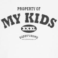 Properyt Of My Kids Daddy's Home, Tees, mugs and more. #Father, #Dad, #gift, #father, #mother, #humor, #tshirts, #tees. Shirts start at $16.98