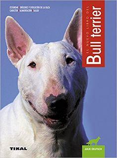 Este libro le ayudará a conocer mejor a este perro excepcional y a ofrecerle un ambiente ideal en el que compartir su vida con armonía. La autora, además de educadora en un club canino, es una ferviente apasionada de esta raza, a cuya cría se dedica en la actualidad. Búscalo en: http://absys.asturias.es/cgi-abnet_Bast/abnetop?ACC=DOSEARCH&xsqf01=BULL+TERRIER+JULIE+DEUTSCH