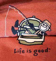 I need this shirt! Life is good!