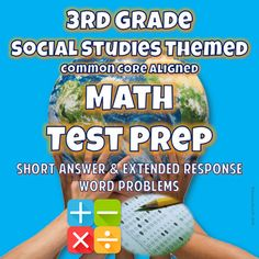 3rd Grade Social Studies Themed Math Test Prep {CCSS Aligned} This test prep packet is intended to offer a wide range of 3rd grade level mathematical problems in both short answer/multiple choice form and with extended responses. The questions are aligned to the Common Core State Standards and focus on mixed abilities - from low to higher