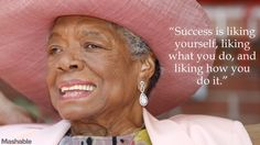 "10 Maya Angelou Quotes That Will Lift You Up on @Mashable. ""Success is liking yourself, liking what you do, and linking how you do it."" #motivational #quote"