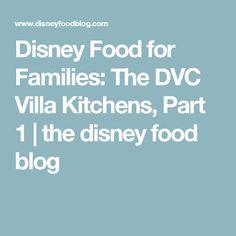 Disney Food for Families: The DVC Villa Kitchens, Part 1   the disney food blog