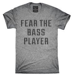 Fear The Bass Player Shirt, Hoodies, Tanktops