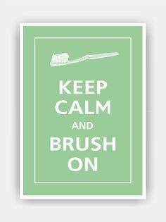 Keep Calm and BRUSH ON toothbrush Print 5x7 Bonsai by PosterPop, $7.95