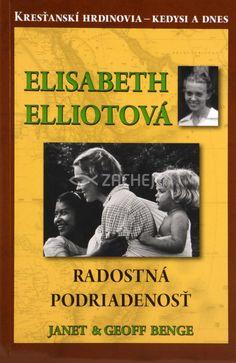 Elisabeth Elliotová - Radostná podriadenosť - Kresťanskí hrdinovia - kedysi a dnes | Janet Benge Geoff Benge | 2,91€ - obrázok