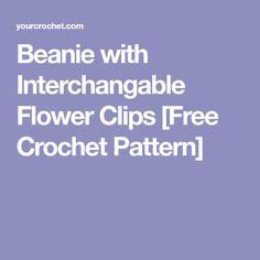 Beanie with Interchangable Flower Clips [Free Crochet Pattern]