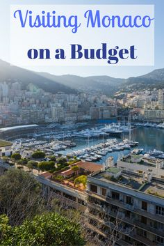 While it may seem like it's just reserved for the rich and famous, visiting Monaco on a budget is quite easy!