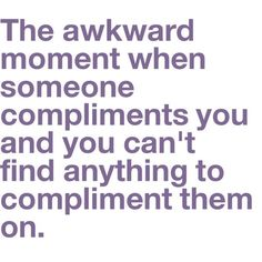 that awkward moment of compliments haha Clever Quotes, Great Quotes, Words Quotes, Me Quotes, Odd Compliments, Awkward Moments, Favim, Story Of My Life, How I Feel