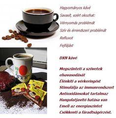Van a kávé, és van a DXN kávé.  http://margo.dxnnet.com/dxn Biztos voltam benne, hogy másoknak is fontosak lesznek az egészséges termékek, és hogy ezzel pénzt is lehet keresni, ezért egyre jobban érdekelt az is, hogyan ajánlhatom tovább. Főleg úgy, hogy kávéfüggő vagyok, vagyis a saját fogyasztás garantált.  Online , dolgozom.Ha valaki érdeklődik valamilyen termék után szívesen megrendelem. http://margo.dxnnet.com/dxn
