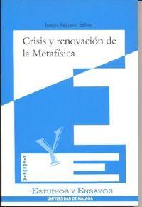 Crisis y renovación de la metafísica / Ignacio Falgueras Salinas