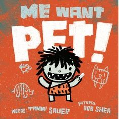 Me Want Pet! (Hardcover) http://www.amazon.com/dp/1442408103/?tag=wwwmoynulinfo-20 1442408103