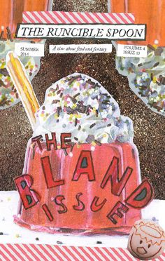 Hot off the BLAND Press!! Get your copy of The Runcible Spoon BLAND ISSUE by following the link