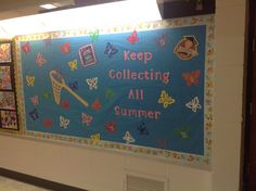 The end of the school year bulletin board to remind students to keep collecting.  The larger butterfly's have Labels for Education and Box Tops on them.