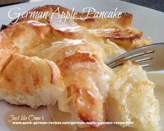 German Pancake -- made in the oven, covered in apples, and puffs up beautifully! Check out the recipe at http://www.quick-german-recipes.com/german-apple-pancake-recipe.html