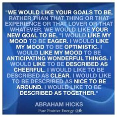 Goals.....Abraham-Hicks