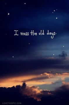 i miss the old days love quotes depressive
