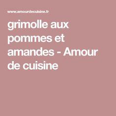 grimolle aux pommes et amandes - Amour de cuisine