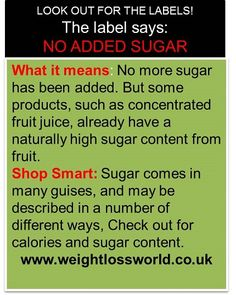 No added sugar does not mean a product no contents sugar - it just means no more sugar - no sugar has been added! Watch out for the hidden sugar.