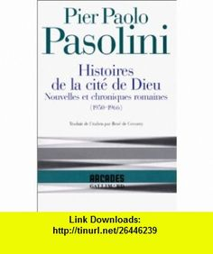 Histoires de la cit� de Dieu (9782070746132) Pier Paolo Pasolini, Walter Siti , ISBN-10: 2070746135  , ISBN-13: 978-2070746132 ,  , tutorials , pdf , ebook , torrent , downloads , rapidshare , filesonic , hotfile , megaupload , fileserve
