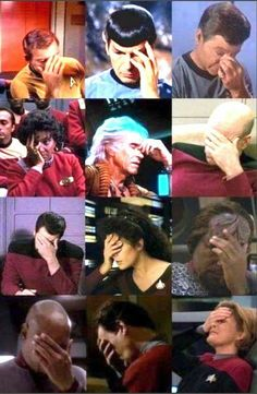 Star Trek face palms!