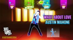 What About Love by Austin Mahone is available for purchase and download on Just Dance 2014!