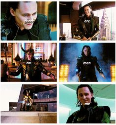 The Avengers, Loki, There no men like me.