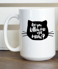 Look what I found on #zulily! 'Are you Kitten Me' Mug #zulilyfinds