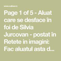 Page 1 of 5 - Aluat care se desface în foi de Silvia Jurcovan - postat în Retete in imagini: Fac aluatul asta de ce...