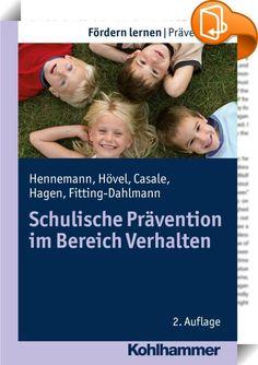 Schulische Prävention im Bereich Verhalten    :  Der wirksamen schulischen Prävention von Verhaltensstörungen kommt heute vor dem Hintergrund eines sich verändernden inklusiven Schulsystems zentrale Bedeutung zu. Das Buch gibt einen fundierten Einblick in die theoretischen und empirischen Grundlagen zur wirksamen Prävention im Bereich Verhalten. Darauf aufbauend erfolgt ein systematischer Überblick über wirksame Präventionsmaßnahmen für das Kindes- und Jugendalter. Neben evidenzbasiert...