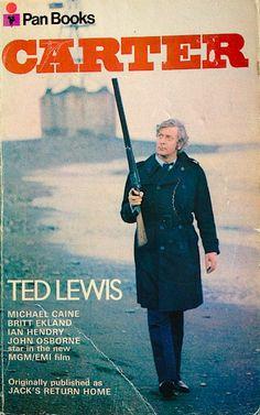 Ted Lewis, his Brit Noir Novel 'Jack's Return Home' and the Movie 'Get Carter' - Flashbak Classic Movie Posters, Classic Films, Film Posters, Michael Cain, Get Carter, Britt Ekland, Gangster Films, Dangerous Minds, James Brown