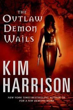 """The Outlaw Demon Wails""  Book 6: Rachel Morgan, The Hollows series, by Kim Harrison"