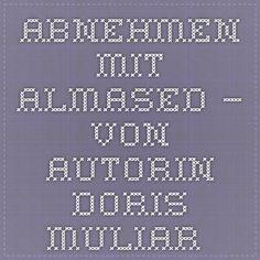 Abnehmen mit Almased – von Autorin Doris Muliar.