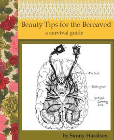 "I want to read ""Beauty Tips for the Bereaved"" by Sunny Haralson, http://www.amazon.com/dp/B00DSTV0LS/ref=cm_sw_r_pi_dp_AK0osb0JN58N4"