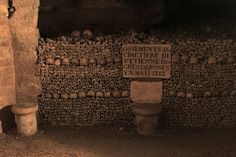Catacombs, Paris (I want to see this)
