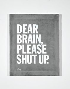 dear brain,
