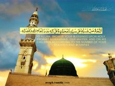 aceph:    Millions of blessings be showered upon our Master! Ameen. More Islamic Quotes and Inspirations. InshaAllah.